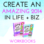 2014 Amazing Life and Biz Workbooks and Planners!