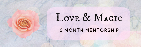 Love and Magic 6 Month Mentorship