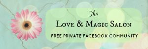 Free Private Facebook Community! The Love & Magic Salon