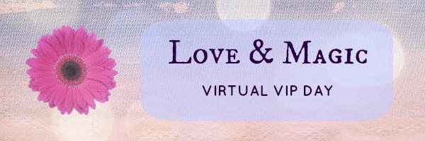 Love and Magic Virtual VIP Day